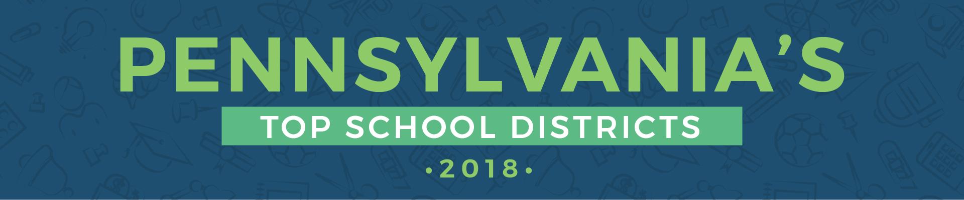 Top School Districts In Pennsylvania 2018