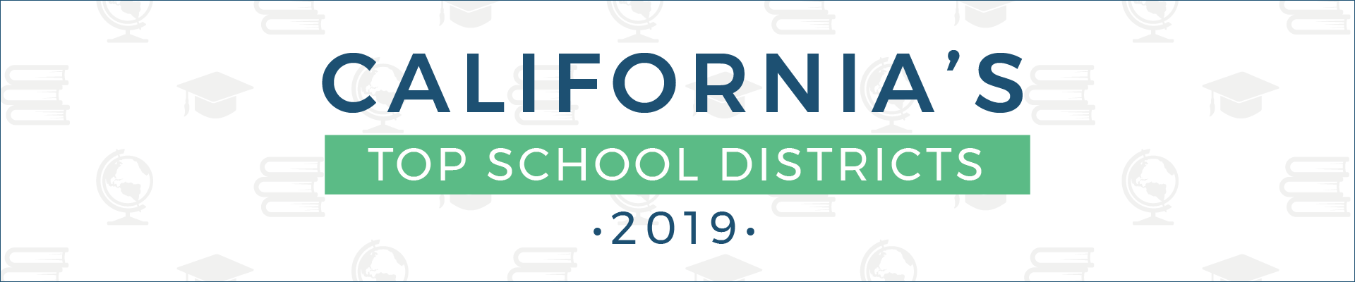 top school districts, 2019 - california - banner