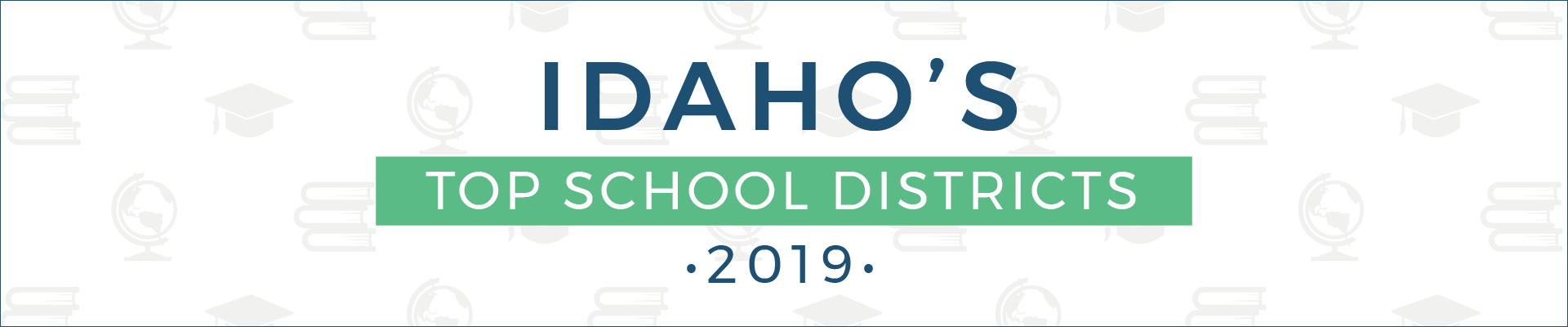 top school districts, 2019 - idaho - banner