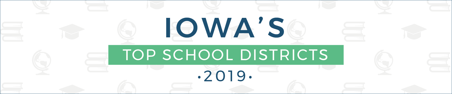 top school districts, 2019 - iowa - banner