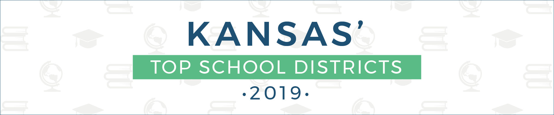top school districts, 2019 - kansas - banner