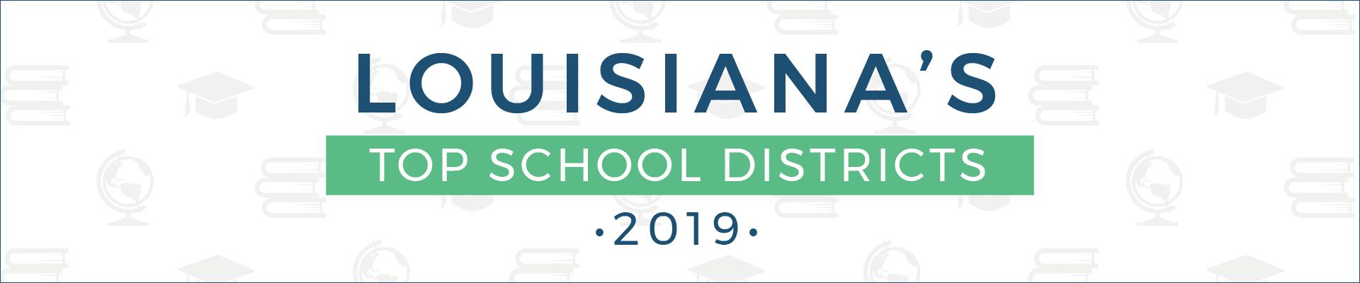 top school districts, 2019 - louisiana - banner