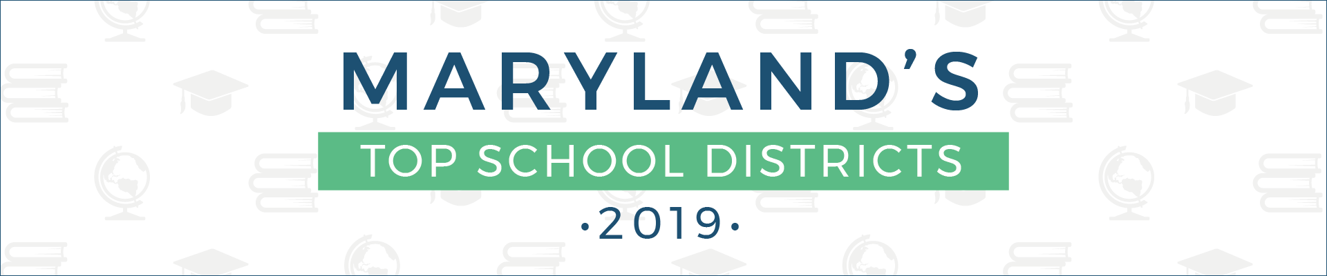 top school districts, 2019 - maryland - banner