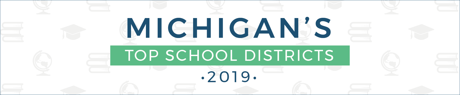 top school districts, 2019 - michigan - banner